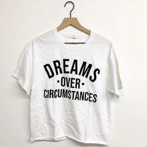 Dreams Over Circumstances Graphic Cropped T-Shirt